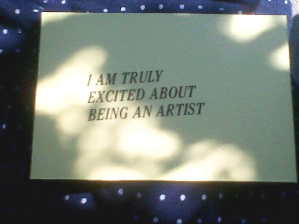 """i am truly excited about being an artist"""