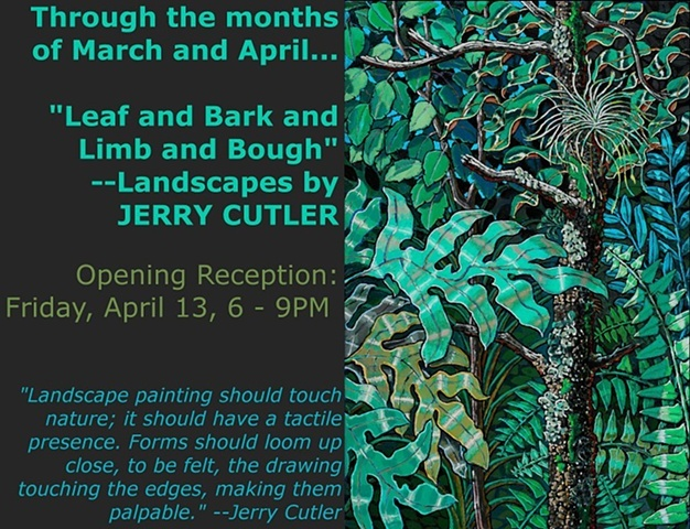 """Leaf and Bark and Limb and Bough"" --Landscapes by Jerry Cutler"