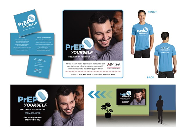 "AIDS Resource Center of Wisconsin  ""PrEP Yourself"" Campaign  Information Booklet, 1/4 Page Print Advertisement, t-shirts and SignageLive Display Slide  March/April 2016"
