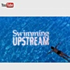 Swimming Upstream Trailer
