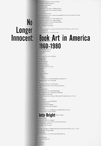No Longer Innocent:  Book Art in America1960-1980 by Betty Bright  Granary Books, New York, NY
