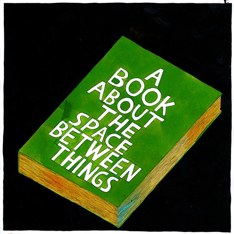A Book About the Space Between Things