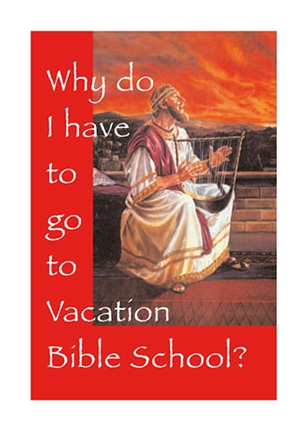 Why do I have to go to Vacation Bible School?