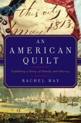 An American Quilt: Unfolding a Story of Family & Slavery