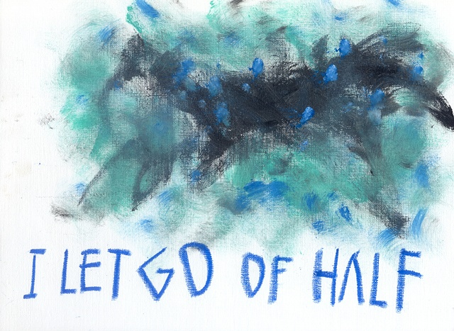 I Let Go of Half
