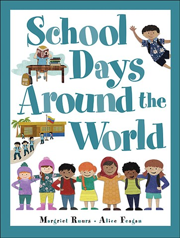 School Days Around the World, published by Kids Can Press