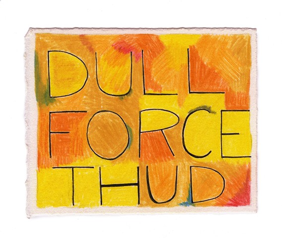 Pst:  DULL FORCE THUD