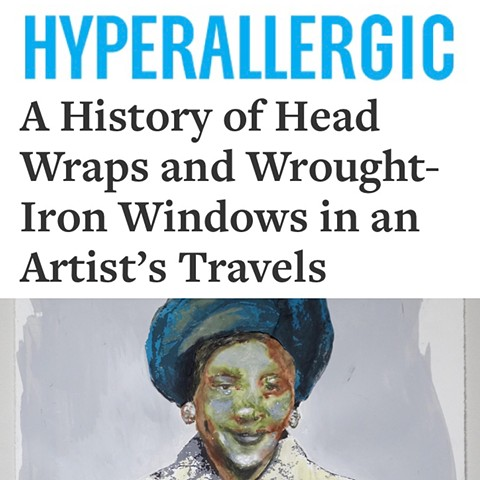 A History of Head Wraps and Wrought-Iron Windows in an Artist's Travels