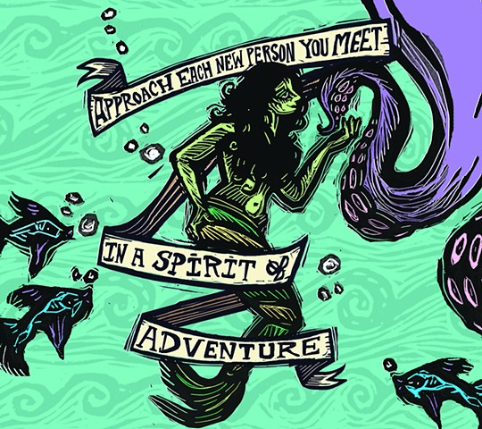 """Approach each new person you meet in a spirit of adventure."""