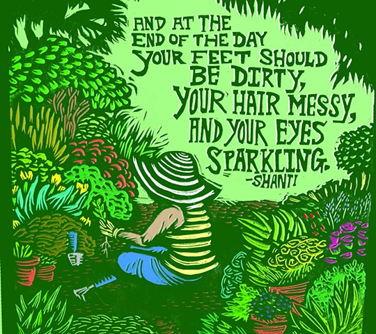 """...And at the end of the day your feet should be dirty, your hair messy, and your eyes sparkling."" —Shanti"