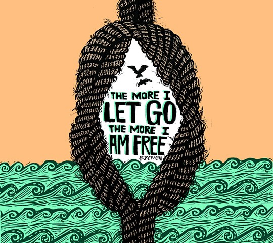 The More I Let Go, The More I Am Free