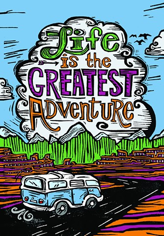 Life is the Greatest Adventure