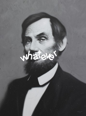 Abraham Lincoln: Whatever