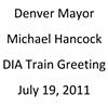 Denver Mayor Michael Hancock Denver International Airport Train Greeting