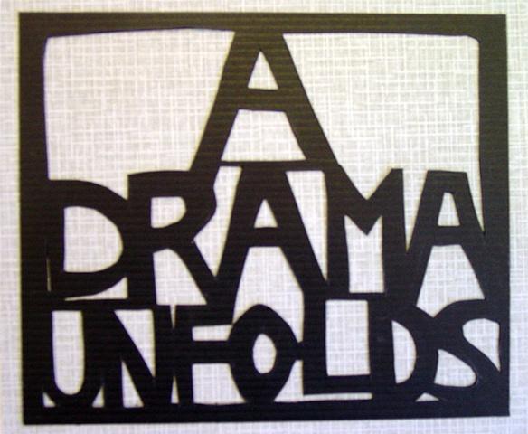 A Drama Unfolds