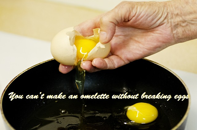 eggs, proverb, breaking, omelette