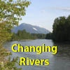 Changing Rivers