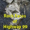 Rock Faces of Highway 99