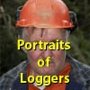 Portraits of loggers