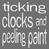 Ticking Clocks and Peeling Paint