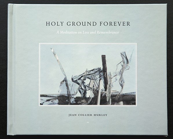 HOLY GROUND FOREVER  A Meditation on Loss and Remembrance