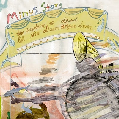 "Minus Story ""The Captain is Dead, Let the Drum Corpse Dance"" Album Art"
