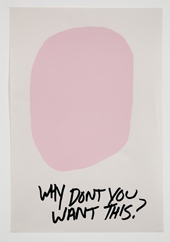 Why don't you want this pink blob, gender abstraction, silk screen, queer, queerart, queer artist