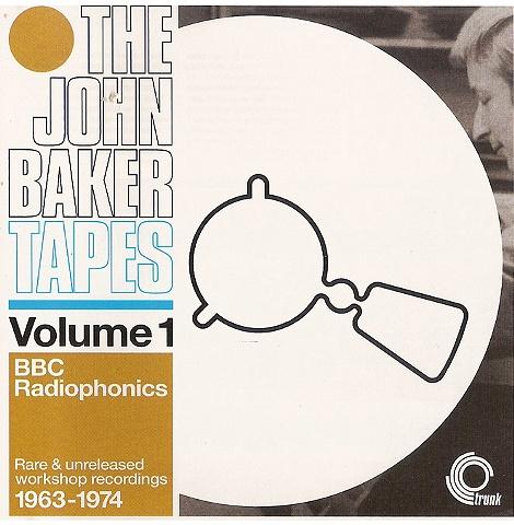The John Baker Tapes BBC Radiophonics 1963-1974