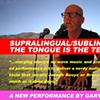 Supralingual/Sublingual: The Tongue is the Terrain