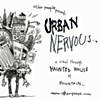 Urban Nervous: A Haunting  Sunday October 31st 7-10 pm.  Greetings City Dweller,  Do you live in fear of a bed bug infestation? A morning after trip to the STD clinic? Do you dread the freaks that surround you during your morning commute?  Well, what woul