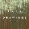 Rain Drawings