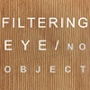 Filtering Eye/No Object a sequence in 3 parts 1997