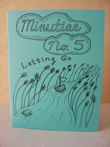"Minutiae No. 5 ""Letting Go"" Zine by Aijung Kim www.sprouthead.etsy.com"