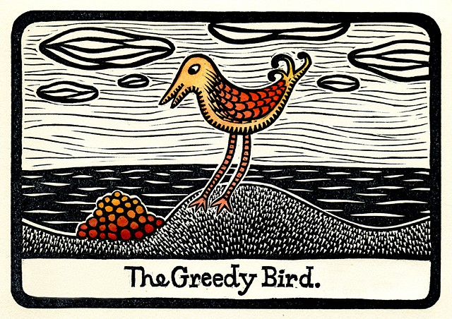 The Greedy Bird