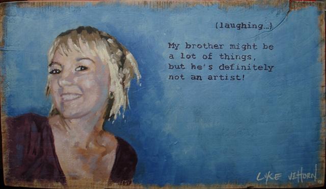Oil Painting on Wood by artist Luke Vehorn , Subject Lauren Spencer (sister)