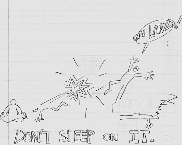 Don't Sleep On It
