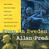 Even in Sweden by Allan Pred