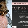 My Pretties: exhibition invitation, Gallery 1313