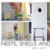 Nests, Shells, and Corners | Six artists rethink how we occupy everyday spaces: home, office and studio. Curated by Ken Wood