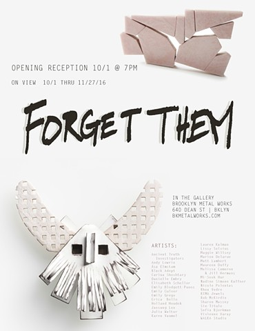 Exhibition Announcement: Forget Them 10/1/16 to 11/27/2016