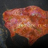 you are rust
