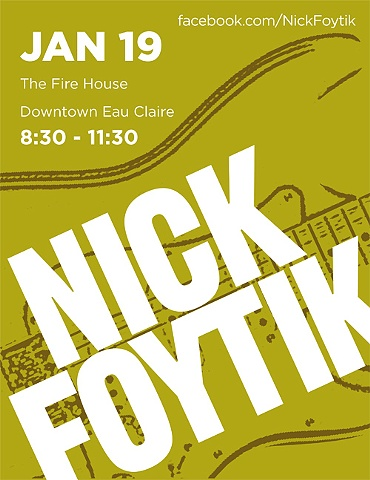 poster for local musician Nick Foytik at the Firehouse in Eau Claire, WI