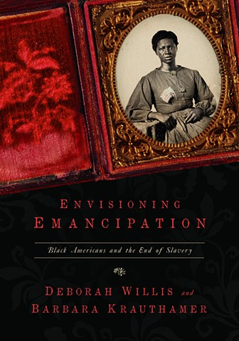 Envisioning Emancipation: Black Americans and the End of Slavery Temple University Press 2012