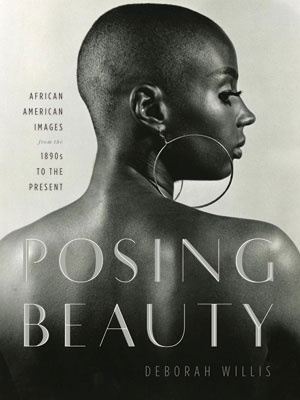 Posing Beauty in African American Images from the 1890's to the Present