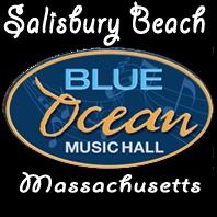 Blue Ocean Music Hall 4 Oceanfront North Salisbury Beach, MA 01952