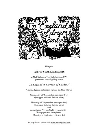 IN ENGLAND WE DREAM OF GARDENS, Art For Youth Exhibition, Mall Galleries 2016
