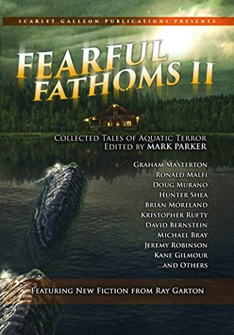 Fearful Fathoms: Collected Tales of Aquatic Terror (Vol. II - Lakes & Rivers) (Volume 2)