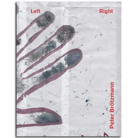 Peter Brötzmann: Left/Right (Corbett vs. Dempsey, 2013)