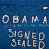 'obama = signed + sealed + delivered'