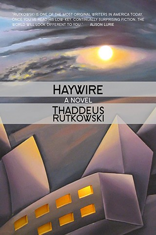 Haywire by Thaddeus Rutkowski